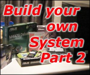 Building your own computer system Part 2 - Installing components