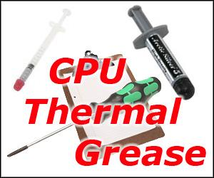 What CPU Thermal Compounds/Grease do I use?