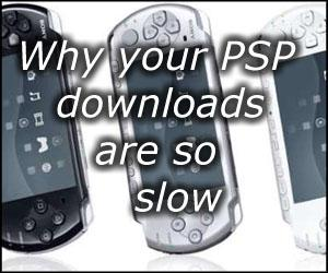 Why your PSP download speed is so slow